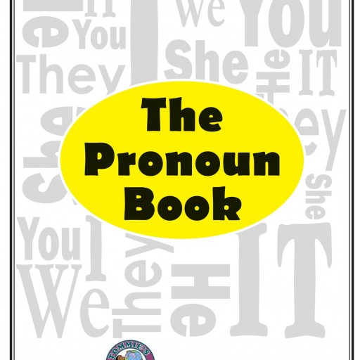 "Tommie Shider's First Book ""The Pronoun Book"" Is A Must Have For Learning The Seven English Pronouns Effectively"