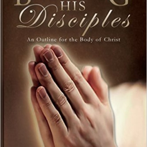 "Roslynn Bryant's Rerelease of ""Becoming His Disciples"" Is an Insightful Guide for Faithful Believers to Mentally, Emotionally, and Spiritually Cultivate Their Devotion for the Lord Jesus Christ."