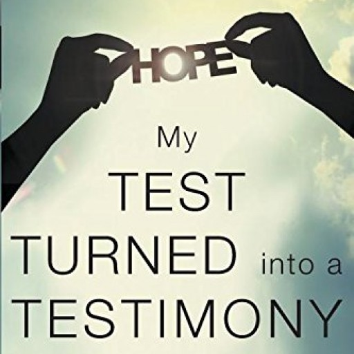 "Lula M. Jones' First Book ""My Test Turned into a Testimony"" Is An Inspiring Story Of One Woman's Battle With Ovarian Cancer And How Her Faith In God Helped Her To Persevere"