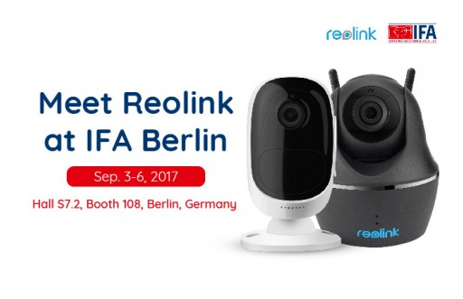 Reolink Unveils Reolink Argus Pro & 5MP Super HD Security Cameras at IFA 2017