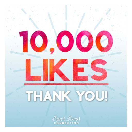 Super Senior Connection Reaches 10,000 Facebook Likes