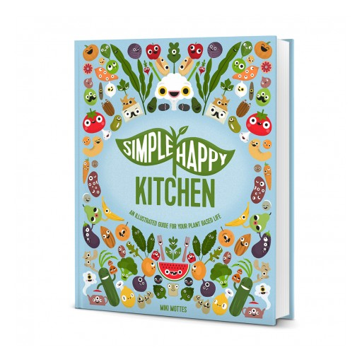First Ever Illustrated Vegan Guide, Simple Happy Kitchen Launches on Kickstarter