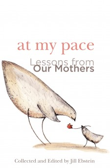 AT MY PACE: LESSONS FROM OUR MOTHERS