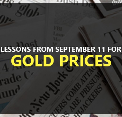 Lessons from September 11 for Gold Prices