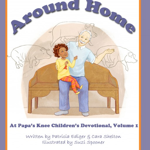 "Classic Christianity Announces Release of ""Around Home"" - First in a New Children's Series"