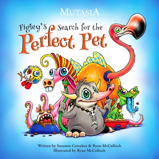 "Mutasia Launches ""Figley's Search for the Perfect Pet"""