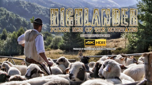 Inbornmedia Launches 4K HDR Trailer for Documentary About Polish Highlanders, 'Highlander - Polish Men of the Mountains'