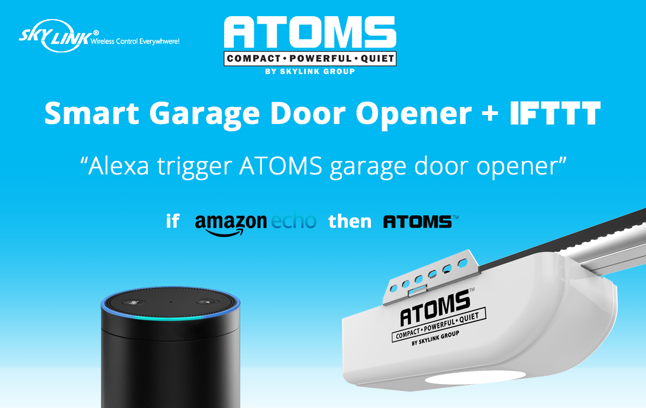 Skylink Announces First IFTTT Compatible Garage Door Opener ATOMS™