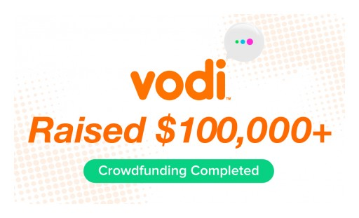 Vodi Closes Successful Crowdfunding Round With $100,000+ Raised