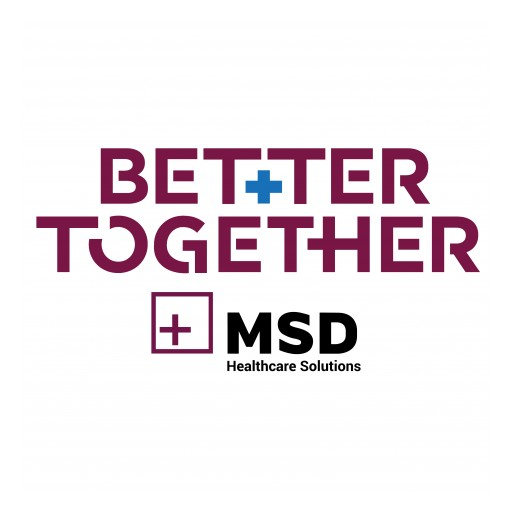 MSD Announces Second Annual Healthcare Innovation & Technology Conference, Better Together 2018