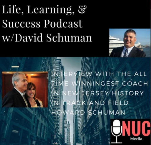 Life, Learning & Success Podcast With David Schuman Interviewing Hall of Fame Coach Howard Schuman per NUC Sports Media