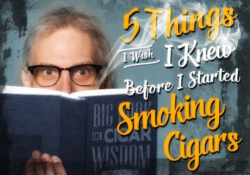 Smart Advice for New Cigar Smokers Revealed in Cigar Advisor