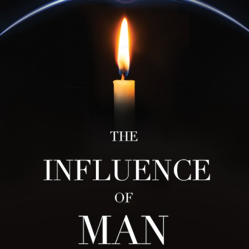 'The Influence of Man' (#1 New Release in Political Literature Criticism*) is Publishing This Holiday Weekend