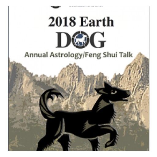 2018 Annual Astrology/Feng Shui Talk  Year of the Earth Dog on January 13, 2018