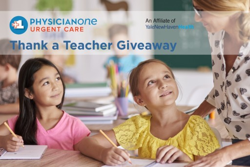 PhysicianOne Urgent Care Honors Educators With Thank a Teacher Giveaway