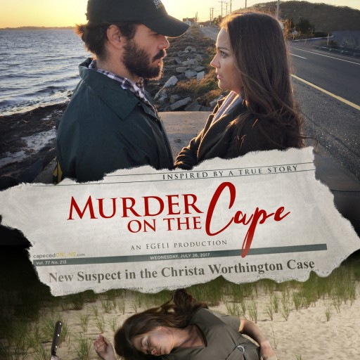 Vision Films Presents MURDER on the CAPE, Based on the Christa Worthington Murder