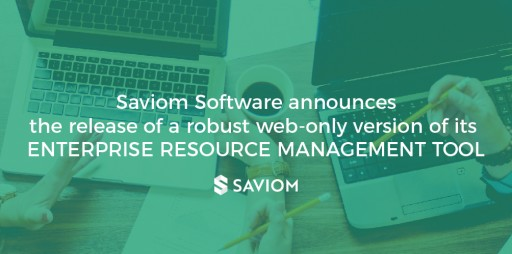 Saviom Software Releases a Robust Web-Only Version of Its Enterprise Resource Management Tool