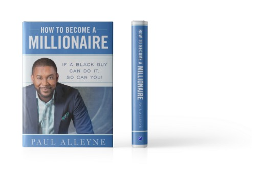 Book Launch: How to Become a Millionaire: If a Black Guy Can Do It, So Can You!