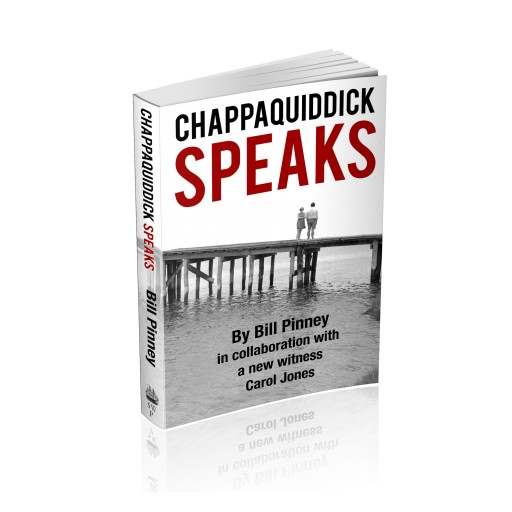 Chappaquiddick Speaks by Bill Pinney is Now Available