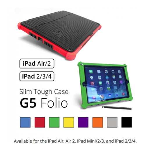 Slim Tough Case G5 for iPad Helps Prevent Costly Breakage Incidents in Schools