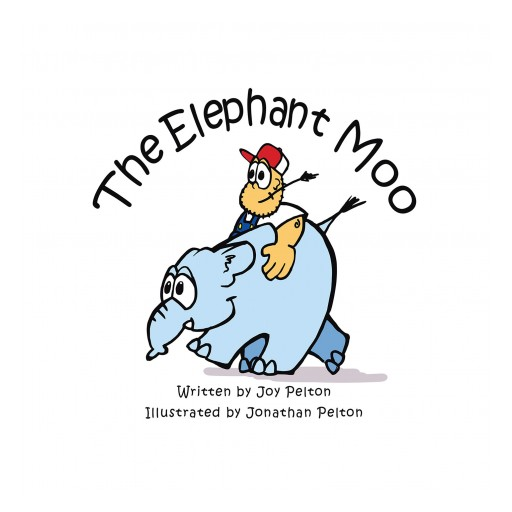 "Joy Pelton's New Book, ""The Elephant Moo"" is a Delightfully Engaging Children's Book About Sharing That Features an Elephant Who Finds a New Home Among Farm Animals."