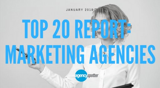 Top Marketing Agencies Report for January 2018 Issued by Agency Spotter