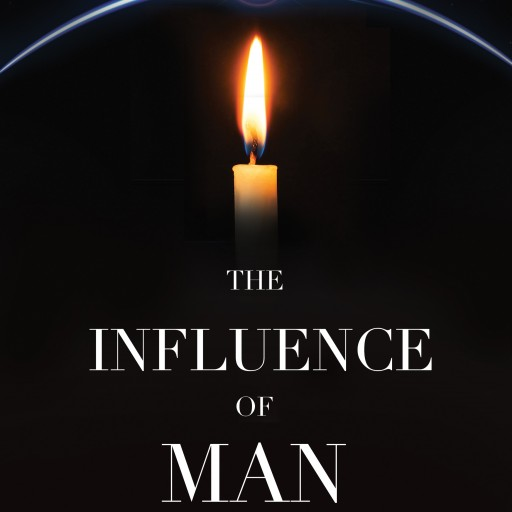 Upcoming Book 'The Influence of Man' Covers Modern, Controversial, and Hot-Button Topics — Including Climate Change Science